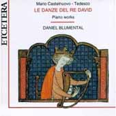 Castelnuovo-Tedesco: Le Danze del Re David / Blumenthal