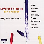 Roy Eaton: Keyboard Classics For Children