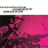 Johnny Griffin: Introducing Johnny Griffin [RVG Edition] [Limited] [Remaster]