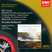 Delius, Bax, Ireland / Barbirolli, LSO, et al