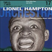 Lionel Hampton: Radio Days, Vol. 17: Mustermesse Basel 1953, Pt. 1