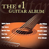The #1 Guitar Album - Segovia, Romero, Bream, Lagoya, et al