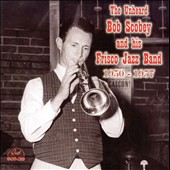 Bob Scobey: The Unheard Bob Scobey and His Frisco Jazz Band 1950-1957