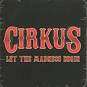 Cirkus: Let the Madness Begin