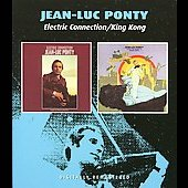 Jean-Luc Ponty: Electric Connection/King Kong