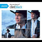 Clint Black: Playlist: The Very Best of Clint Black