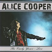 Alice Cooper: The Early Years: Live