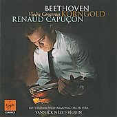 Beethoven, Korngold: Violin Concertos / Renaud Capu&ccedil;on