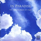 In Paradise: The Timeless Music of Faure