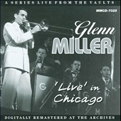 Glenn Miller: Live in Chicago