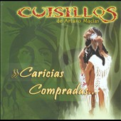 Cuisillos de Arturo Mac&#237;as/Caricias Compradas: Caricias Compradas
