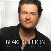 Blake Shelton: All About Tonight [EP]