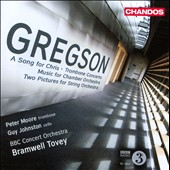 Gregson: A Song For Chris; Trombone Concerto; Etc.