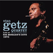 Stan Getz (Sax)/Stan Getz Quartet (Sax): Live at Sir Morgan's Cove 1973