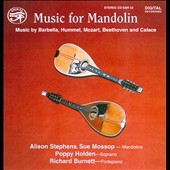 Music For Mandolin: Music by Barbella, Hummel, Mozart, Beethoven and Calace