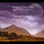 Phil Coulter & His Concert Orchestra/Phil Coulter: Heartland: The Composer's Salute To Celtic Thunder [Digipak] *