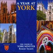 A Year at York / Robert Sharpe, Choir of York Minster