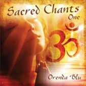 Orenda Blu: Sacred Chants: One *