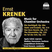 Ernst Krenek: Music for Chamber Orchestra / Agata Zubel, soprano; Mathias Hausmann, baritone