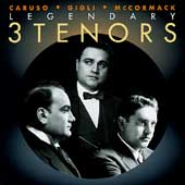 3 Legendary Tenors / Caruso, Gigli, McCormack