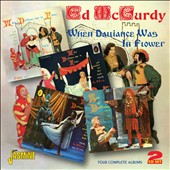 Ed McCurdy: When Dalliance Was in Flower: Four Complete Albums