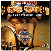 Grimethorpe Colliery Band: Your 20 Favourite Hymns *