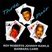 Johnny Rawls/Roy Roberts/Barbara Carr: Three Pair [Slipcase]