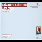 Salvatore Sciarrino: Macbeth, opera / Otto Katzameier, Anna Radziejewska, Richard Zook, Sonia Turchetta, Thomas Mehnert
