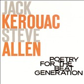 Jack Kerouac/Steve Allen: Poetry for the Beat Generation