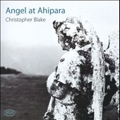 Christopher Blake: Angel at Ahipara / Strings of the New Zealand SO