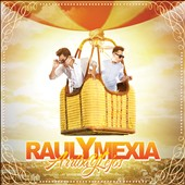 Raul Y Mexia: Arriba y Lejos