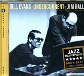 Jim Hall/Bill Evans (Piano): Undercurrent [Bonus Tracks]