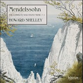 Mendelssohn: Complete Solo Piano Music Vol. 1 / Howard Shelley, piano