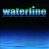 Waterline: That Infinitesimal Space Between Two Worlds