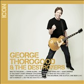George Thorogood (Vocals/Guitar)/George Thorogood & the Destroyers: Icon