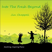 Jim Chappell: Into the Fresh Beyond