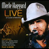 Merle Haggard: Live Upclose and Personal