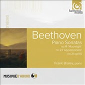 Beethoven: Piano Sonatas No. 14 'Moonlight', No. 23 'Appassionata', No. 31 Op. 110 / Frank Braley, piano