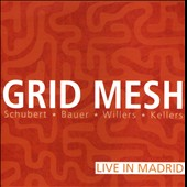 Grid Mesh/Frank Schubert/Johannes Bauer/Andreas Willers: Grid Mesh: Live in Madrid *