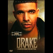 Drake (Rapper/Singer): Started from the Bottom [Video]