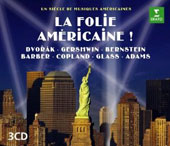 La Folie Américaine! - works by Dvorak, Gershwin, Bernstein, Barber, Copland, Glass, Adams