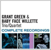Grant Green/Baby Face Willette: Trio/Quartet Complete Recordings *