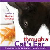 Through a Cats Ear: Music to Stimulate, Vol. 2