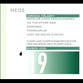 Musica Viva, Vol. 19 - Adriana Hölszky (b. 1959): Selected Works / Howard Levy, harmonica; Michael Riessler, clarinet; Jean-Louis Matinier, accordion; Bavarian Radio Choir & SO; Brabbins et al.