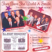 James Blackwood Quartet/The Light Crust Doughboys: They Gave the World a Smile: The Stamps Quartet Tribute Album