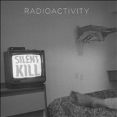 Radioactivity: Silent Kill