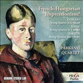 French-Hungarian Impressionism? Debussy: String Quartet; Ravel: String Quartet; Bartok: String Quartet No.4 / Parkani Quartet
