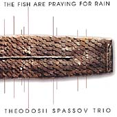 Theodosii Spassov: Fish Are Praying for Rain