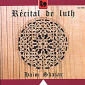 R&#233;c&#237;tal de luth - Dowland, Shazar, Weiss, etc / Haim Shazar