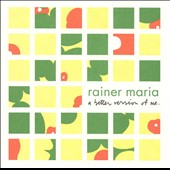 Rainer Maria: A Better Version of Me